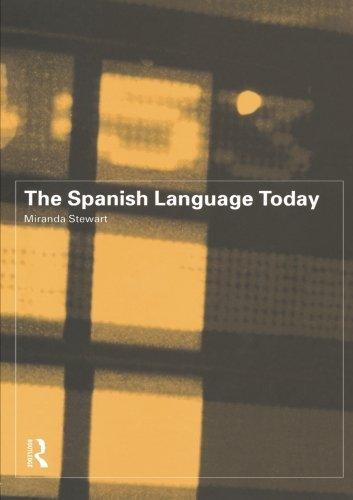 The Spanish Language Today by Miranda Stewart (1999-07-21)