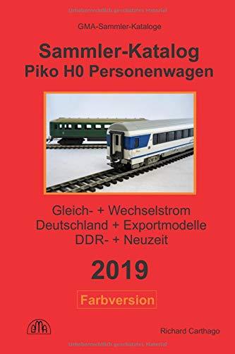 Piko H0 Personenwagen 2019 Sammler-Katalog Farbversion: Gleich- + Wechselstrom, Deutschland + Export-Modelle, DDR- + Neuzeit