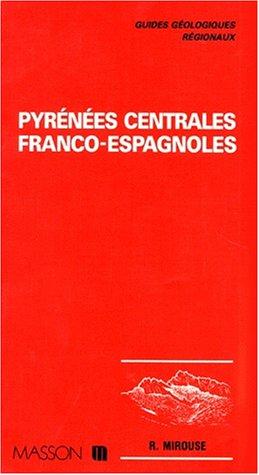 Guides gologiques : Pyrnes centrales franco-espagnoles