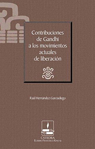 Contribuciones de Gandhi a los movimientos actuales de liberación (Cátedra Eusebio Francisco Kino)