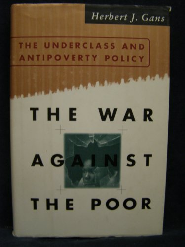 The War Against The Poor: The Underclass And Anti-poverty Policy PDF Books