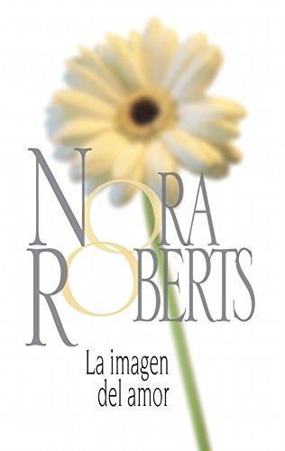 La imagen del amor (Nora Roberts) por Nora Roberts