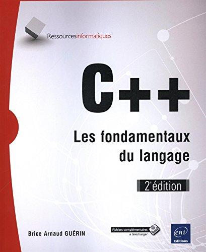 C++ - Les fondamentaux du langage (2e édition) par Brice-Arnaud GUÉRIN