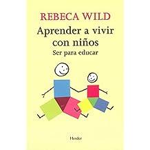Aprender a Vivir con Ni??os: Ser para Educar by Rebeca Wild (2007-01-10)