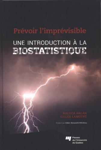 Une introduction à la biostatistique : Prévoir l'imprévisible par Raluca Balan, Gilles Lamothe