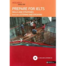 Prepare for IELTS Skills and Strategies: Listening and Speaking Bk. 1 by Insearch (2007-05-06)