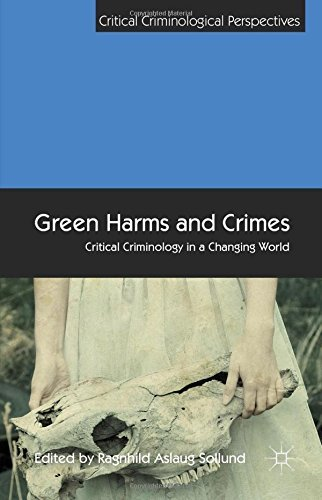 Green Harms and Crimes: Critical Criminology in a Changing World (Critical Criminological Perspectives) (2015-06-14)