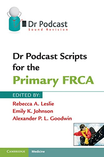Dr Podcast Scripts for the Primary FRCA -
