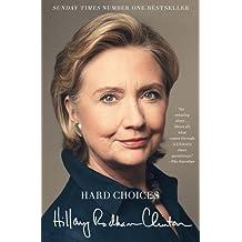 Hard Choices: A Memoir by Hillary Rodham Clinton (2015-04-28)
