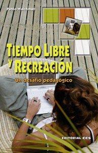Tiempo Libre y Recreación por Pablo Waichman