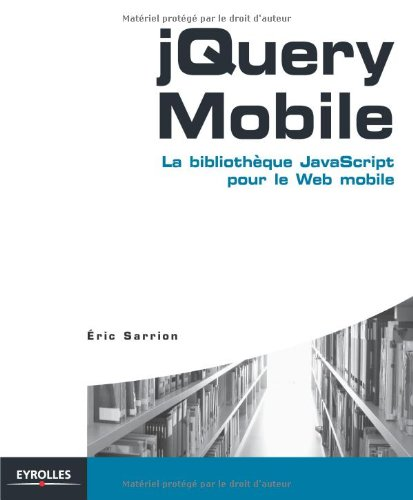 jQuery Mobile: La bibliothèque JavaScript pour le web mobile.