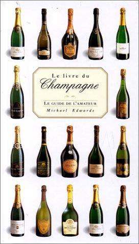 Le Livre du Champagne : Le guide de l'amateur
