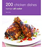 [ 200 CHICKEN DISHES (HAMLYN ALL COLOR 200) ] By Lewis, Sara (Author ) { Paperback } May-2009