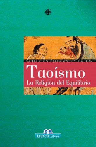El Taoismo/Taoism: La Religion Del Equilibrio/The Religion of Balance par BIELBA
