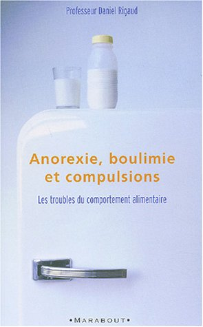 Anorexie, boulimie, compulsions alimentaires....