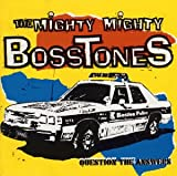 Songtexte von The Mighty Mighty Bosstones - Question the Answers
