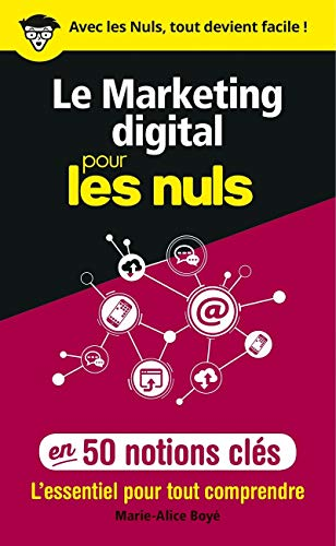 Le marketing digital pour les Nuls en 50 notions clés par Marie-Alice BOYÉ