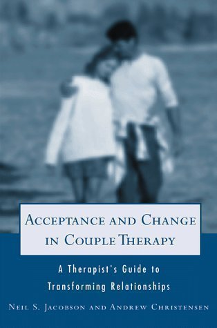 Acceptance and Change in Couple Therapy: A Therapist's Guide to Transforming Relationships (Norton Professional Books) by Christensen, Andrew Published by W. W. Norton & Company 1st (first) edition (1998) Paperback