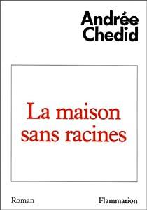vignette de 'La Maison sans racines (Andrée Chedid)'