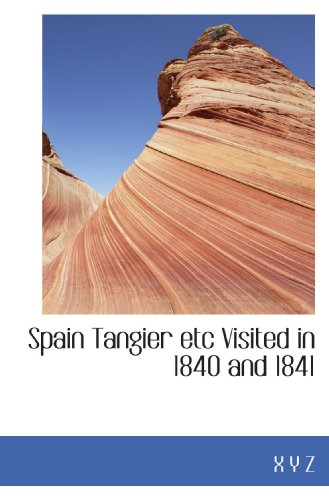 Spain Tangier etc Visited in 1840 and 1841