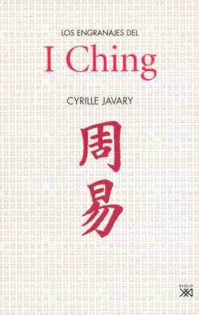 Los engranajes del I Ching: Elementos para una lectura razonable del Libro de los cambios (Historia) por Cyrille Javary