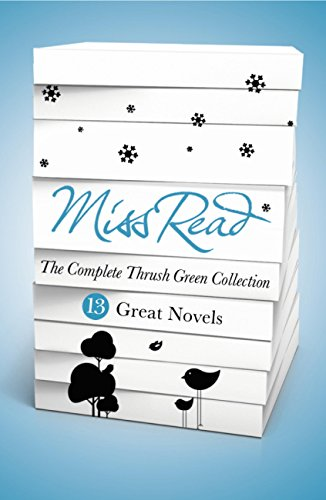 Miss Read - The Complete Thrush Green Collection (ebook): 13 Great Novels (English Edition) Old English Green