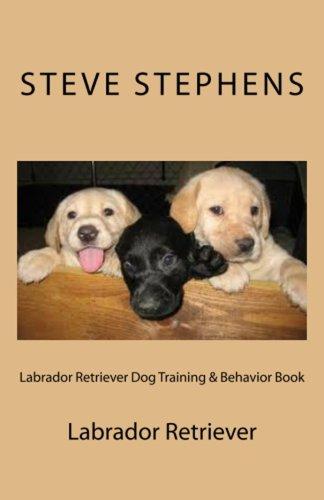 Labrador Retriever Dog Training & Behavior Book (English Edition) (Dog Retriever Bird)