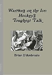 Warriors on the Ice: Hockey's Toughest Talk (English Edition)
