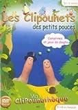 """Afficher """"Les Clipounets des petits pouces"""""""