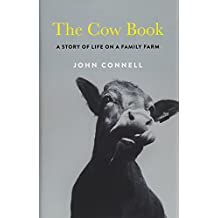 The Cow Book: A Story of Life on a Family Farm