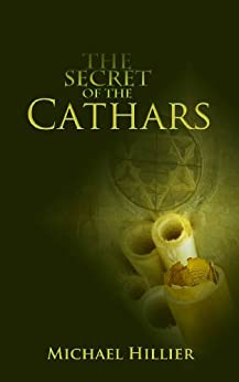 The Secret of the Cathars by [Hillier, Michael r]