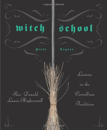 Price comparison product image Witch School First Degree: Lessons in the Correllian Tradition (Witch School)