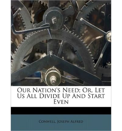 Our Nation's Need; Or, Let Us All Divide Up and Start Even (Paperback) - Common