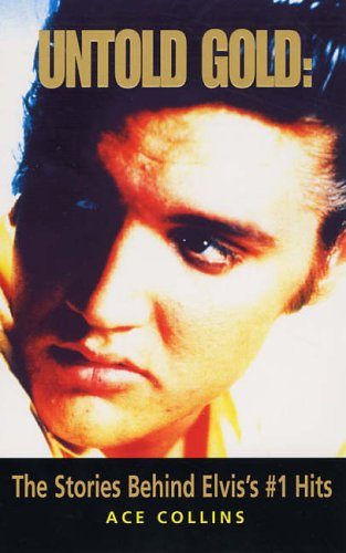 Untold Gold: The Stories Behind Elvis's No. 1 Hits - Elvis-souvenir