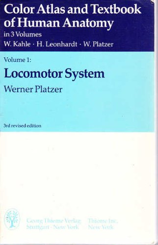 Colour Atlas and Textbook of Human Anatomy: Locomotor System v. 1 (Thieme flexibook) por Werner Kahle