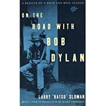 [(On the Road with Bob Dylan)] [by: Larry Ratso Sloman]