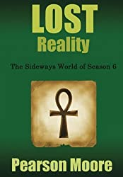 LOST Reality: The Sideways World of Season Six by Pearson Moore (2014-09-02)