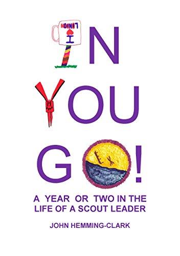 In You Go! A year or two in the life of a scout leader