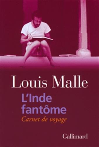 L'Inde fantôme: Carnet de voyage par Louis Malle