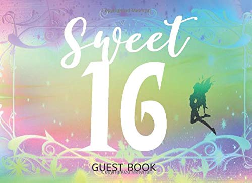 Sweet 16 Guest Book: Sixteen Birthday Party Signature and Message Book (Für 16 Sweet Ideen)