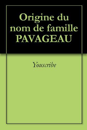 Téléchargement Origine du nom de famille PAVAGEAU (Oeuvres courtes) pdf ebook