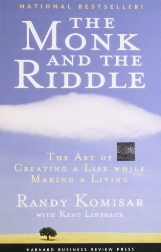 The Monk and the Riddle: The Art of Creating a Life While Making a Life: The Art of Creating a Life While Making a Living