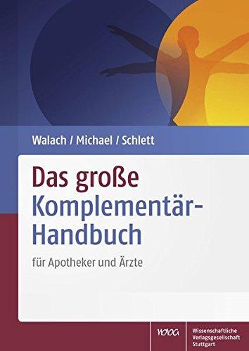 Das große Komplementär-Handbuch: für Apotheker und Ärzte