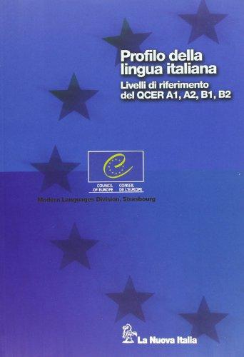 Profilo della lingua italiana. Livelli di riferimento del QCER A1, A2, B1, B2. Per le Scuole superiori. Con CD-ROM