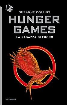 La ragazza di fuoco. Hunger games (Chrysalide) di [Collins, Suzanne]