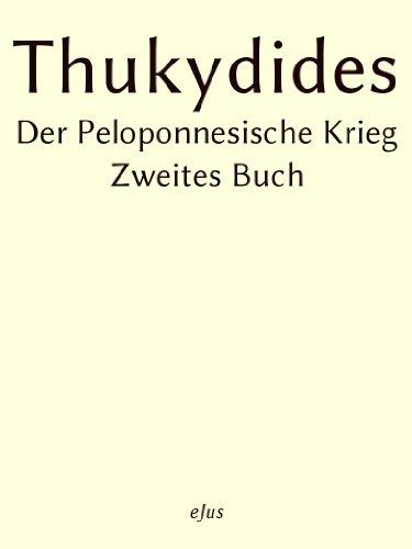 Der Peloponnesische Krieg – Zweites Buch: In der klassischen deutschen Übersetzung von Johann Davin Heilmann.