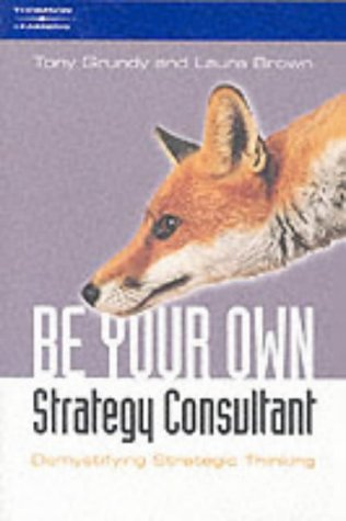 Pdf Be Your Own Strategy Consultant Demystifying Strategic Thinking The Cunning Plan Epub Jermainewilly