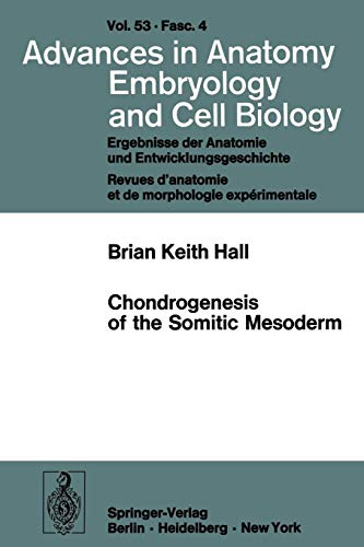 Chondrogenesis of the Somitic Mesoderm (Advances in Anatomy, Embryology and Cell Biology)