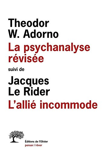 La Psychanalyse révisée, suivi de L'Allié incommode