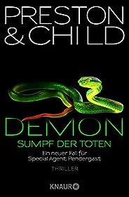 Demon – Sumpf der Toten: Ein neuer Fall für Special Agent Pendergast (Ein Fall für Special Agent Pendergast 15
